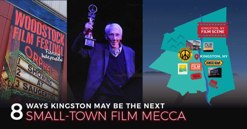8 ways Kingston, NY may be the next small-town film mecca